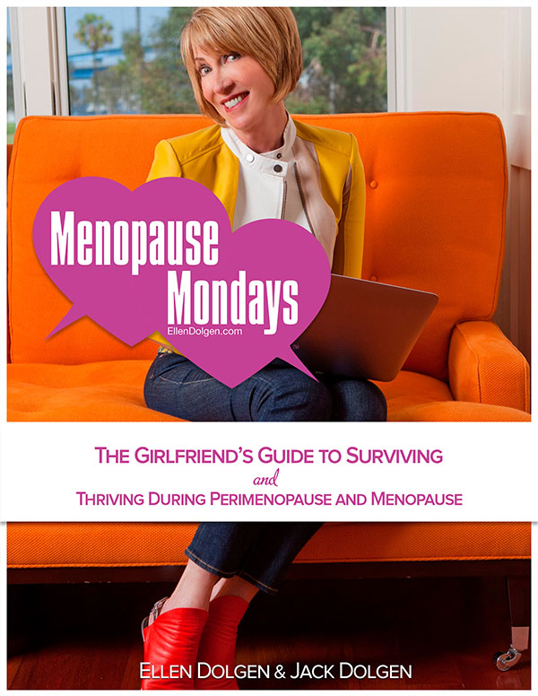 MENOPAUSE MONDAYS The Girlfriend's Guide to Surviving and Thriving During Perimenopause and Menopause
